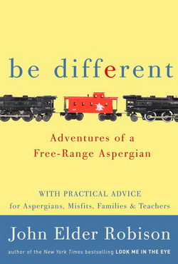 Be Different: Adventures of a Free Range Aspergian